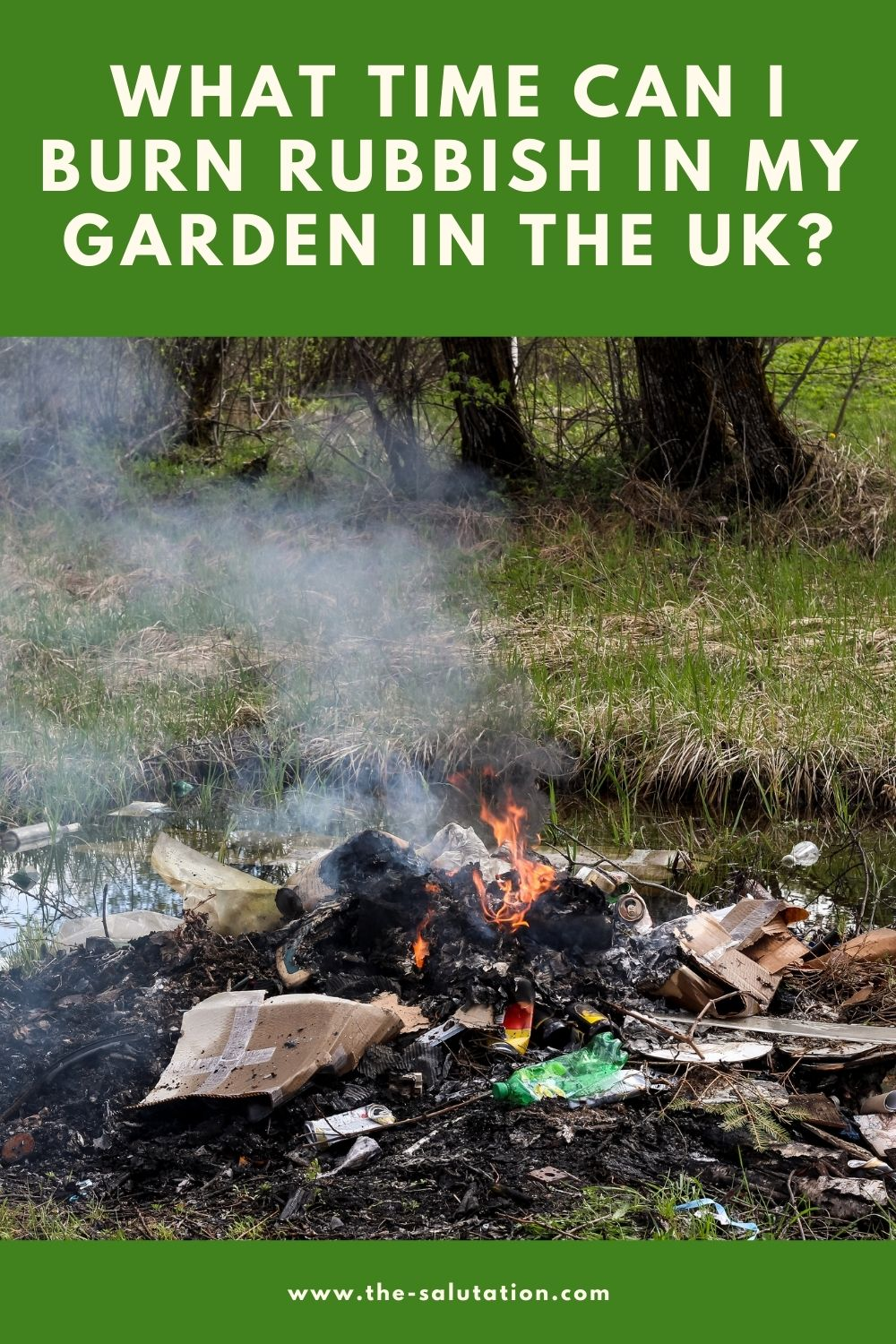 What Time Can I Burn Rubbish in My Garden in the UK 1