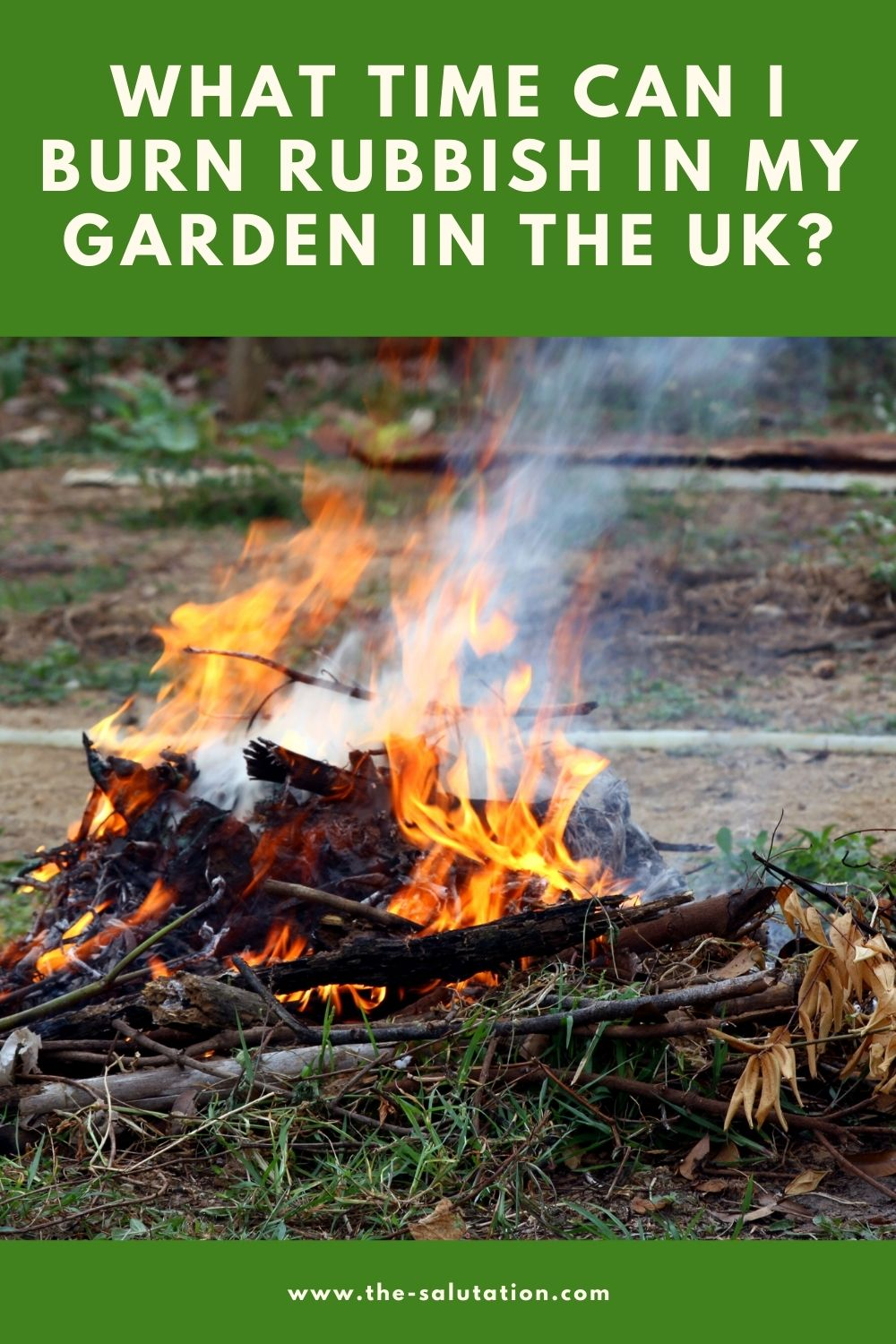 What Time Can I Burn Rubbish in My Garden in the UK 2