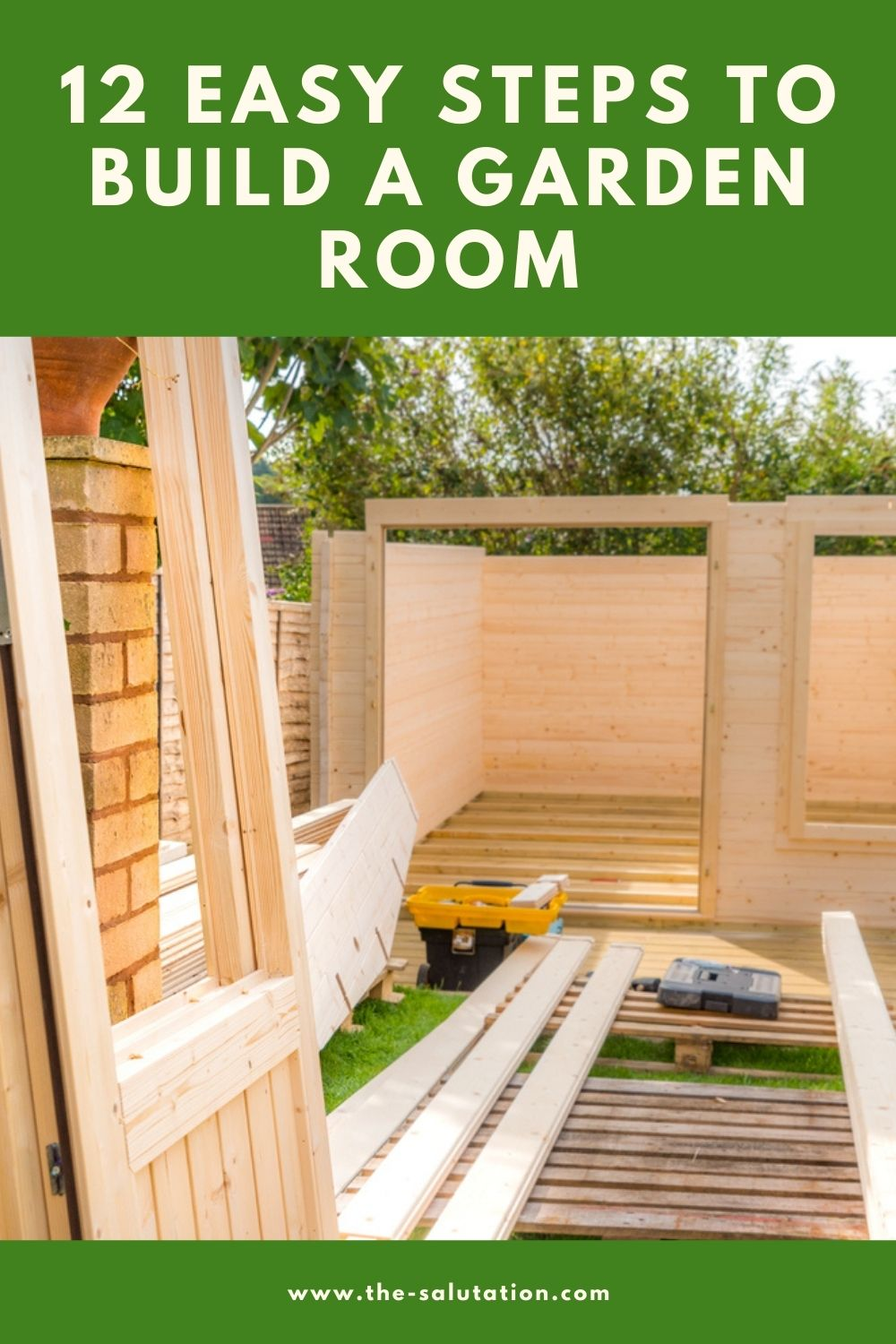 12 Easy Steps to Build a Garden Room 1